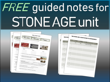 Stone Age - Free Structured Notes to accompany an engaging 50slide PPT