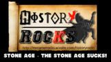 Stone Age - The Stone Age Sucks!