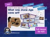Stone Age to Iron Age Lesson 2: Stone Age Cave Art