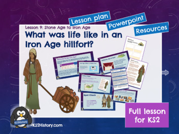 Stone Age to Iron Age Lesson 7: Iron Age Hill Forts
