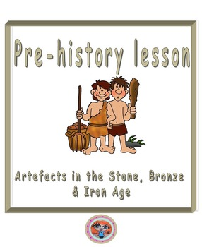 Stone Age to Iron Age Artefacts Lesson, Pre-history, Scavengers and Settlers