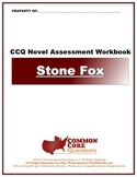 Stone Fox - CCQ Novel Study Assessment Workbook - Common Core Aligned