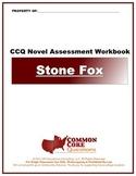 Stone Fox - CCQ Novel Study Assessment Workbook - Common C