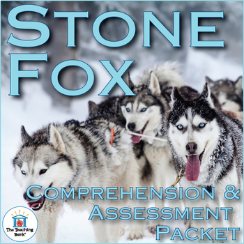 Stone Fox Comprehension and Assessment Bundle