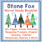 Stone Fox Comprehensive Novel Study 80+Pages of Analysis, Vocabulary and Writing