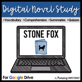Stone Fox Digital Novel Study and Reading Quizzes for Google Drive