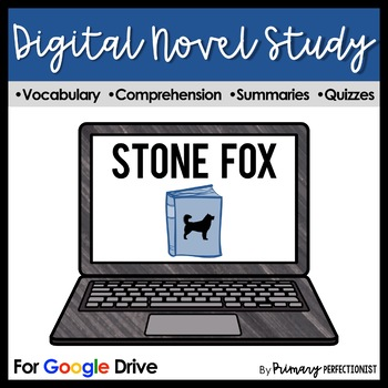 Stone Fox Chapter Book DIGITAL Novel Study & Tests Google Classrooms - NO PREP!