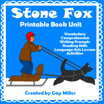 Stone Fox Novel Study: vocabulary, comprehension questions, writing, activities