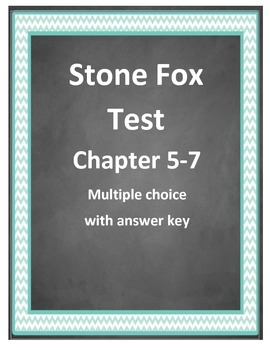 Stone Fox Test  chapter 5-7