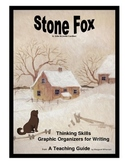 Stone Fox Thinking Skills and Graphic Organizers for Writing
