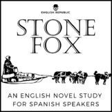 Stone Fox, an English Novel Study for Spanish Speakers