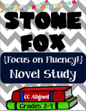 Stone Fox novel study - Focus on Fluency!