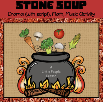 Making Stone Soup, Including Follow-up Activities for Youn