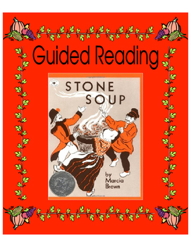 Stone Soup - Guided Reading - An Integration of Literacy & Nutrition