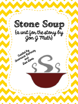 Stone Soup~a One Week Reading Unit for the story by Jon J. Muth