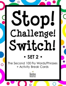 Stop! Challenge! Switch! / 2nd 100 Fry Words/Phrases +Activity Breaks Easy-Prep