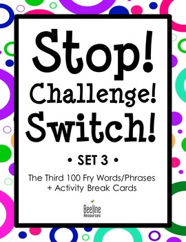 Stop! Challenge! Switch! / 3rd 100 Fry Words/Phrases +Activity Breaks Easy-Prep