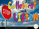 Stop, Collaborate, & Listen: Speaking & Listening Like Rock Stars!