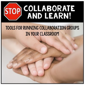Stop! Collaborate and Learn! Tools for Collaboration Groups