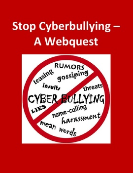 Stop Cyberbullying – A Webquest for Making Good Choices