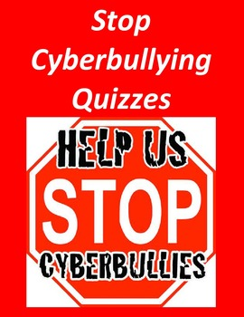 Stop Cyberbullying Quizzes