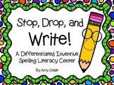 Stop, Drop, and Write!  {A Differentiated Inventive Spelli