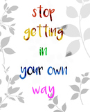 Stop Getting In Your Own Way Digital Classroom Poster