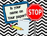 Stop! Is Your Name on Your Paper Sign