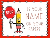 Stop! Is Your Name on Your Paper? sign
