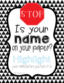 Black and White   Stop! Is your name on your paper? Poster FREEBIE