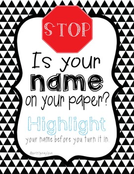 Black and White | Stop! Is your name on your paper? Poster FREEBIE