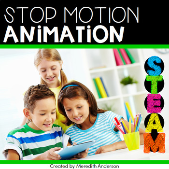 Stop Motion Animation STEAM Project