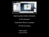 Stop Motion Animation in the Classroom Using iPads, iPhones and Laptops