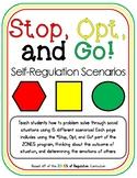 Stop, Opt, and Go: Self-Regulation Scenarios