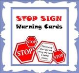 Stop Sign warning cards for encouraging self regulation