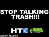 Stop Talking Trash