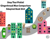 Stop That Pickle! Adapted Book Unit (Gingerbread Man Comparison Book)