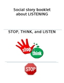 Stop, Think, and Listen