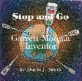 Stop and Go Garrett Morgan Inventor