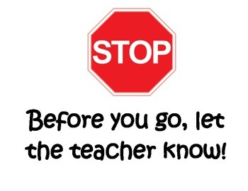 Stop sign so kids don't leave!