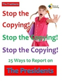 Stop the Copying!- The Presidents