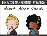 Stop the Interrupting!  Blurt Alert cards