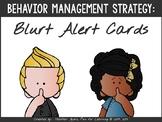 Stop the Interrupting!  Blurt Alert cards