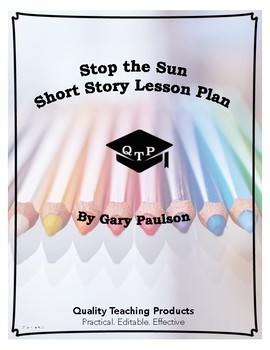Stop the Sun by Gary Paulson Lesson Plan, Worksheet, Key, Powerpoints