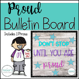 Stop when you're proud Growth Mindset Bulletin Board