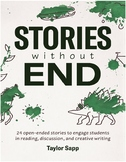 Stories Without End: 24 open-ended stories to teach readin