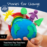 Stories for Change: K-2 DEI unit with One Globe Kids