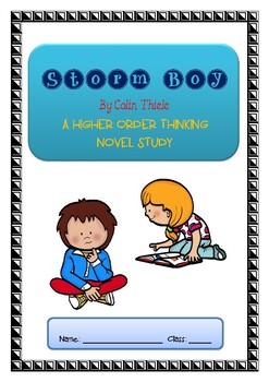 Storm Boy ~ Colin Thiele ~ Higher Order Thinking NOVEL STUDY