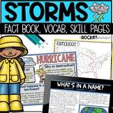 Types of Storms: thunderstorm, windstorm, tornado, winter storm, hurricane