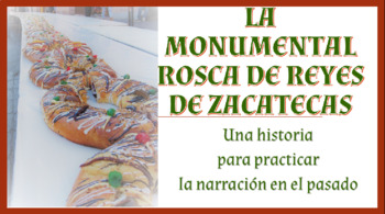 Story & Activities: La Monumental Rosca de Reyes de Zacatecas - Pret. v. Imperf.